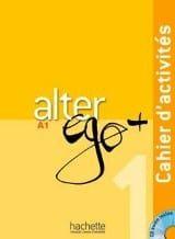 Alter Ego + 1 (A1): Cahier d'activities (Βιβλίο Ασκήσεων)