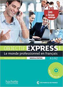 Objectif Express 1 A1 + A2: Livre d' eleve & Version Numerique (Βιβλίο Μαθητή & Version Numerique)