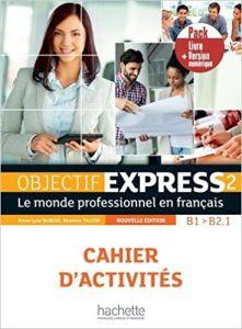 Objectif Express 2 B1 + B2.1: Cahier d' exercices & Version Numerique (Βιβλίο Ασκήσεων & Version Numerique)
