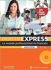 Objectif Express 2 B1 + B2.1: Livre d' eleve & Version Numerique (Βιβλίο Μαθητή & Version Numerique)