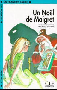 Lecture en Francais facile 2: Un Noel de Maigret