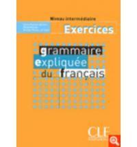 Grammaire Expliquee Francais: Niveau Intermediaire: Cahier (Βιβλίο Ασκήσεων)