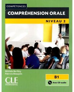 Comprehension Orale 2: B1 & CD (2nd Edition)