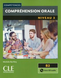 Comprehension Orale 3: B2 & CD (& Corriges) 2nd Edition