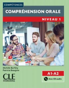 Comprehension Orale 1: A1/A2 & CD (& Corriges) 2nd Edition