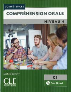 Comprehension Orale 4: C1 & CD (& Corriges) 2nd Edition
