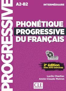 Phonetique Progressive Du Francais Intermediaire: Livre De l' Eleve (&CD)