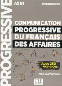 Communication Progressive Du Francais Des Affaires Intermediaire: Methode de Francais (Avec 250 Exercices) (Βιβλίο Μαθητή)