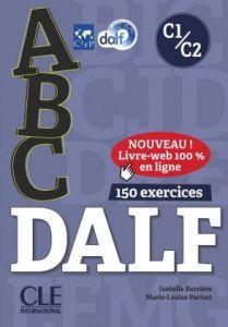 ABC DALF C1 & C2: Βιβλίο Μαθητή & Audio CD & Livre Web