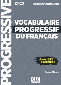 Vocabulaire Progressif Du Francais Perfectionnement: Livre de l'eleve (& 675 Exercices & Cd)