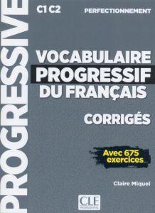 Vocabulaire Progressif Du Francais Perfectionnement: Corriges (& 675 Exercices)