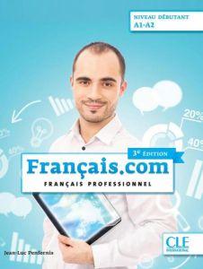 Francais.com Niveau Debutant: Livre de l'eleve & DVD