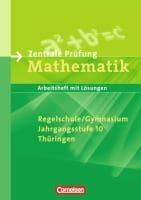 Zentrale Prufung Mathematik Regelschule/Gymnasium, Jahrgangsstufe 10 Arbeitsbuch mit Loesungen