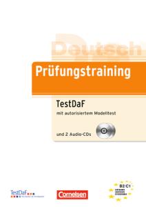 Prufungstraining  TestDaF: Ubungsbuch mit autorisiertem Modelltest und CDs(+Λύσεις)