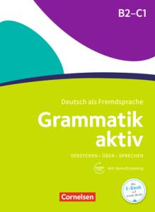 Grammatik aktiv (B2/C1): Βιβλίο ασκήσεων γραμματικής με Audio-CD