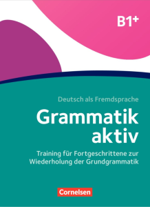 Grammatik aktiv: Ubungsbuch B1+