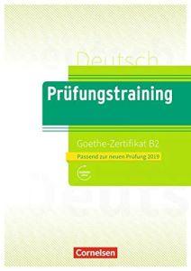 Prufungstraining Goethe - Zertifikat B2 (Neu 2019) (mit Losungen und Audio Download)