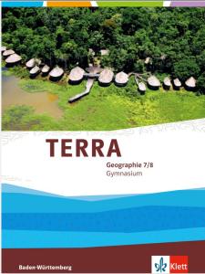 Terra Geographie Shulerbuch  Ausgabe Gymnasium Baden-Wurttemberg  7./8. Klasse