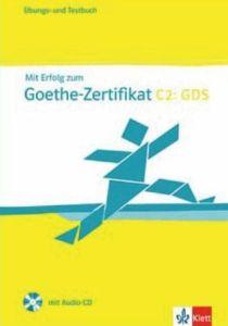 Mit Erfolg zum Goethe-Zertifikat C2: Ubungs- und Testbuch mit Audio-CD
