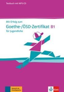 Mit Erfolg zum Goethe/OSD Zertifikat B1 fur Jugendliche: Testbuch + MP3-CD