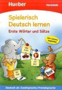 Spielerisch Deutsch lernen. Erste Worter und Satze. Vorschule: Deutsch als Zweitsprache/Fremdsprache
