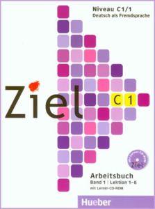 Ziel C1/1 – Arbeitsbuch mit Lerner-CD-ROM, Lektion 1-6 (Βιβλίο ασκήσεων)