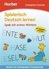 Spielerisch Deutsch lernen. Spa? mit ersten Wortern