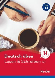 Deutsch Uben: Lesen und Schreiben A1