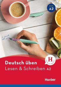 Deutsch Uben: Lesen und Schreiben A2