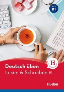 Deutsch Uben: Lesen und Schreiben B1