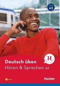 Deutsch Uben: Horen und Sprechen A2 (mit Mp3 Cd)