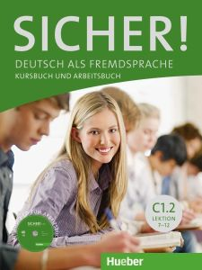 Sicher C1/2 : Kurs- und Arbeitsbuch mit Audio-CD zum Arbeitsbuch