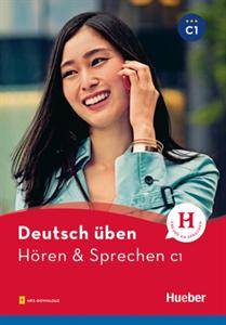 Deutsch Uben: Horen und Sprechen C1