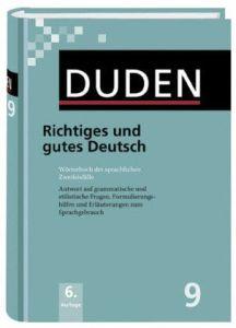 Duden Bd.09: Richtiges und gutes Deutsch, (DUDEN in 12 Banden), Worterbuch der sprachlichen Zweifelsfalle. ... ... und Erlauterungen zum Sprachgebrauch, Das Standardwerk Zur Deutschen Sprache