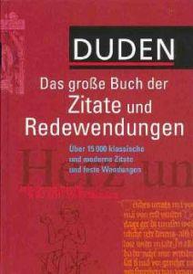 Das Grosse Buch Der Zitate Und Redewendungen: Uber 15000 Klassische Und Moderne Zitate Und Feste Wendungen