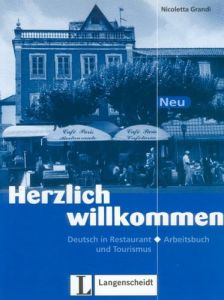 Herzlich willkommen Neu, neue Rechtschreibung, Arbeitsbuch: Deutsch in Restaurant und Tourismus