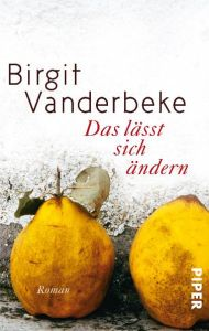 Das lasst sich andern - Birgit Vanderbeke: Λογοτεχνία 2015 για το Goethe-Zertifikat C2