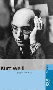 Kurt Weill - Jurgen Schebera