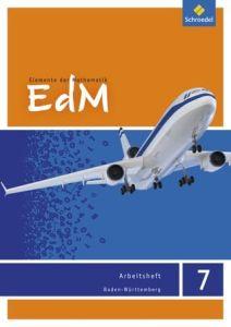 Elemente der Mathematik (EdM) 7, Arbeitsheft 7. Schuljahr Ausgabe Baden-Wurttemberg (2016)