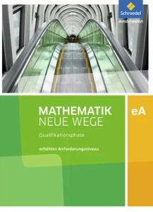 Mathematik Neue Wege SII, Ausgabe 2012 Niedersachsen. Klasse 11/12