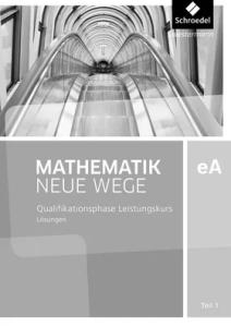 Mathematik Neue Wege SII, Ausgabe 2012 Niedersachsen. Klasse 11/12 Losungen ( Λύσεις για το αντίστοιχο βιβλίο) BAND 1