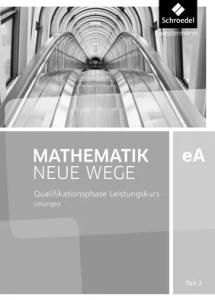 Mathematik Neue Wege SII, Ausgabe 2012 Niedersachsen. Klasse 11/12 Losungen ( Λύσεις για το αντίστοιχο βιβλίο) BAND 2