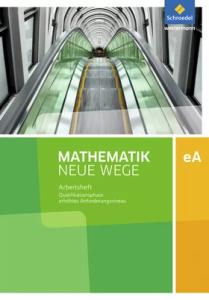Mathematik Neue Wege SII, Ausgabe 2012 Niedersachsen. Klasse 11/12 Arbeitsheft mit Losungen (Επιπλέον Ασκήσεις με τις λύσεις)