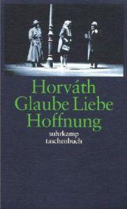 Glaube Liebe Hoffnung - Odon von Horvath
