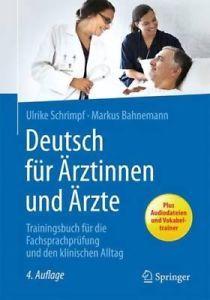 Deutsch fur Arztinnen und Arzte. Trainingsbuch fur die Fachsprachprufung und den klinischen Alltag