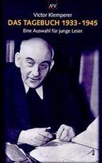 Klemperer, Victor : Das Tagebuch 1933-1945 Eine Auswahl fuer junge Leser