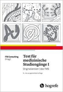Test fur medizinische Studiengange I: Originalversion I des TMS. 6η Εκδοση 2016 Βιβλίο προετοιμασίας εξετάσεων για Ιατρικές σχολές
