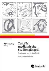 Test fur medizinische Studiengange ΙI: Originalversion ΙΙ des TMS. 6η Εκδοση 2016 Βιβλίο προετοιμασίας εξετάσεων για Ιατρικές σχολές