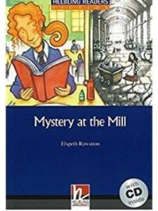 Helbling Readers: Mystery at the Mill & cd (A2)