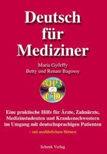 Deutsch fur Mediziner: Eine praktische Hilfe fur Arzte, Zahnarzte, Medizinstudenten und Krankenschwestern im Umgang mit deutschsprachigen Patienten